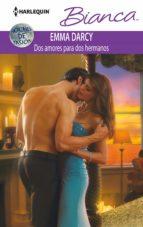 dos amores para dos hermanos (ebook)-emma darcy-9788468734972
