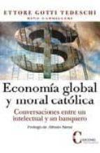 economia global y moral catolica: conversaciones entre un intelec tual y un banquero-rino cammilleri-9788470575372