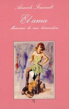 el ama: memorias de una dominadora (2ª ed.)-annick foucault-9788472237872