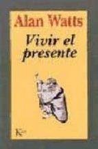 vivir el presente alan (1915 1973) watts 9788472453272