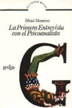 la primera entrevista con el psicoanalista (2ª ed.) maud mannoni 9788474320572
