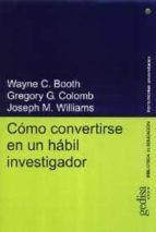 como convertirse en un habil investigador wayne c. booth gregory g. colomb joseph m. williams 9788474328172