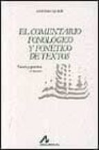 el comentario fonologico y fonetico de textos antonio quilis morales 9788476350072