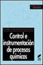 control e instrumentacion de procesos quimicos pedro ollero de castro 9788477385172