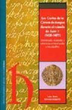 las cortes de la corona de aragon durante el reinado de juan ii ( 1458 1479): monarquia, ciudades y relaciones entre el poder y los subditos luisa maria sanchez aragones 9788478207572