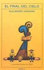 el final del cielo (3ª ed.)-alejandro gandara-9788478443772