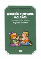 atencion temprana 0 3 años. primer ciclo de infantil. propuesta e educativa luis alvarez perez 9788478698172