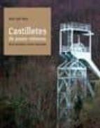 castilletes de pozos mineros de la montaña central asturiana jose luis soto 9788480535472
