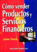 como vender productos y servicios financieros-jaime tomas-9788480888172