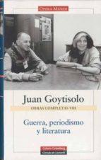 guerra, periodismo y literatura: obras completas vol. viii juan goytisolo 9788481099072