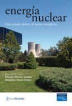 energia nuclear: una mirada abierta al futuro energetico jose eduardo moreno almudena alonso alonso 9788483223772