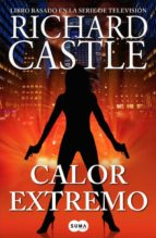 calor extremo (serie castle 7) richard castle 9788483658772