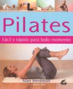 pilates: facil y rapido para todo momento alan herdman jo godfrey wood 9788484450672