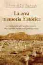 la otra memoria historica: 500 testimonios graficos y documentale s de la represion marxista en españa (1931-1939)-nicolas salas-9788488586872