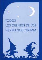 todos los cuentos de los hermanos grimm (2ª ed.)-jacob grimm-wilhelm grimm-9788489197572