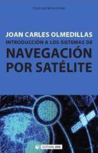 introduccion a los sistemas de navegacion por satelite-joan carles olmedillas-9788490291672