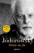 poesia sin fin-alejandro jodorowsky-9788490325872