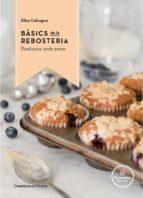basics de la rebosteria: pastissos amb amor elisa calcagno 9788490344972