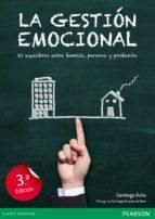 la gestion emocional: el equilibrio entre familia, persona y prof esion santiago avila vila 9788490354872
