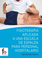 fisioterapia aplicada a una escuela de espalda para personal hosp italario-virginia rodriguez monsalve-9788490519172
