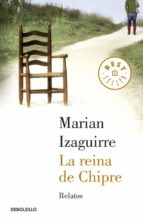 El libro de La reina de chipre. relatos autor MARIAN IZAGUIRRE TXT!
