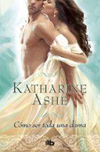 como ser toda una dama (serie falcon club vol. ii) katharine ashe 9788490703472
