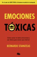 emociones toxicas-bernardo stamateas-9788490705872