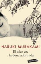 el salze cec i la dona adormida haruki murakami 9788492549672