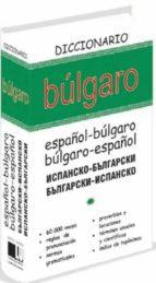 diccionario bulgaro: español-bulgaro / bulgaro-español-9788492736072