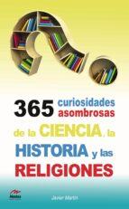 365 curiosidades de la ciencia, la historia-javier martrin-9788492892372