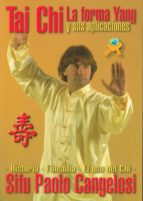 El libro de Tai chi. la forma yang y sus aplicaciones autor SIFU PAOLO CANGELOSI DOC!