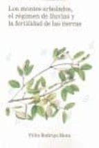 montes arbolados, el regimen de lluvias y la fertilidad de las ti erras felix rodrigo mora 9788493787172