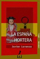la españa hortera (ebook)-javier lorenzo-9788493903572