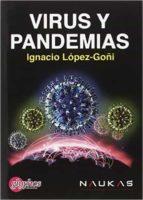 virus y pandemias-ignacio l�pez-go�i-9788494305672