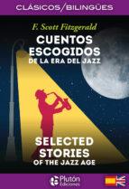 cuentos escogidos de la era del jazz / selected stories of the jazz age (ed. bilingüe español ingles) f. scott fitzgerald 9788494510472