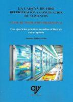 la cadena de frio. refrigeracion y congelacion de alimentos: curso de formacion profesional-antonio madrid vicente-9788494516672