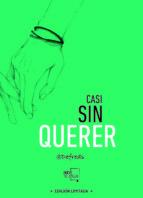 casi sin querer (ed. especial limitada (incluye qr y poster))-defreds jose. a. gomez iglesias-9788494618772