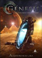 genesis: los enigmas del pasado alejandro ruiz lara 9788494749872