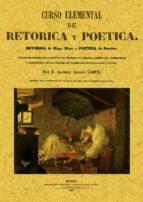curso elemental de retorica y poetica (ed. facsimil de la ed. de madrid, 1847) 9788495636072
