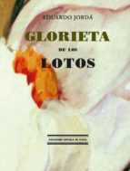 El libro de Glorieta de los lotos autor EDUARDO JORDA PDF!