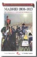 madrid 1808 1813: del 2 de mayo a la expulsion de los franceses francisco martinez canales 9788496170872