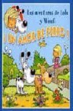 ¡un amor de perro! (las aventuras de lola y woufi) gerald (il.) wauquier 9788496252172