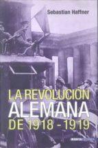 la revolucion alemana de 1918   1919 sebastian haffner 9788496364172