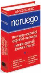 diccionario noruego (noruego español/español noruego norsk spansk /spansk norsk) 9788496445772