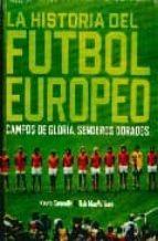 la historia del futbol europeo: campos de gloria, senderos dorado s-rab macwilliam-9788496576872
