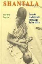 shantala: masaje de los niños-frederick leboyer-9788496865372