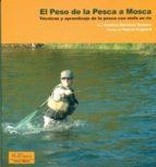 el peso en la pesca a mosca: tecnicas y aprendizaje de la pesca c on ninfa en rio josetxo martinez 9788496899872