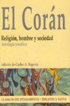 el coran: religion, hombre y sociedad carlos a. segovia 9788497426572