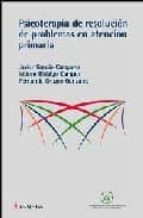 psicoterapia de resolucion de problemas en atencion primaria javier garcia campayo isidoro hidalgo campos fernando orozco gonzalez 9788497511872