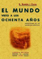el mundo visto a los ochenta años (ed. facsimil) santiago ramon y cajal 9788497613972